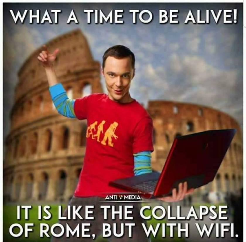 Like the collapse of Rome, but with Wi-Fi
